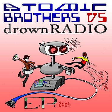 The Atomic Bros VS Drown Radio