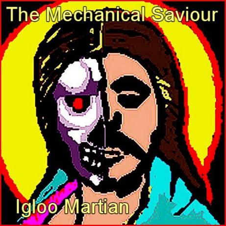 Igloo Martian Mechanical Saviour Circuit Bending album